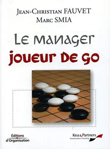 9782708134751: Le manager joueur de go