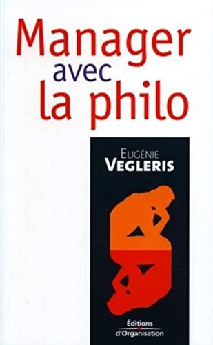 Manager avec la philo (French Edition): Eugénie Vegleris
