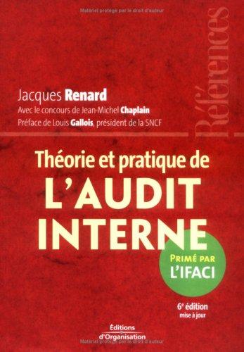 Théorie et pratique de l'audit interne (Références): Jacques Renard; Jean-Michel