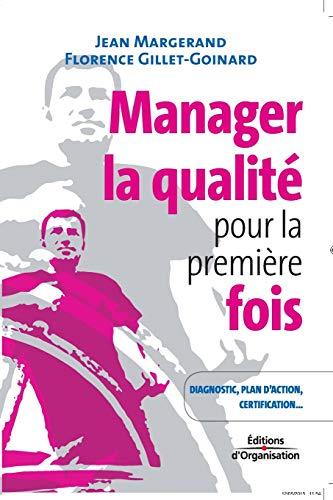 9782708134942: Manager la qualité pour la première fois : Conseils pratiques, diagnostic, plan d'action, certification ISO 9001