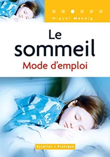 Le sommeil : Mode d'emploi (Eyrolles Pratique): Miguel Mennig