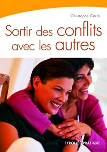 9782708135369: Sortir des conflits avec les autres