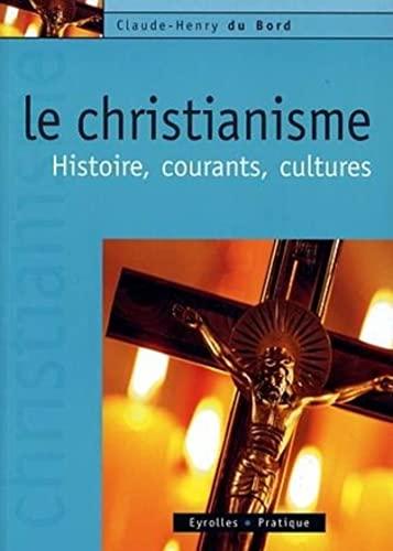 9782708135826: Le Christianisme : Histoire, courants, cultures