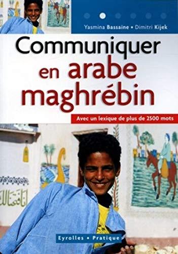 Communiquer En Arabe Maghrebin.Avec Un Lexique De