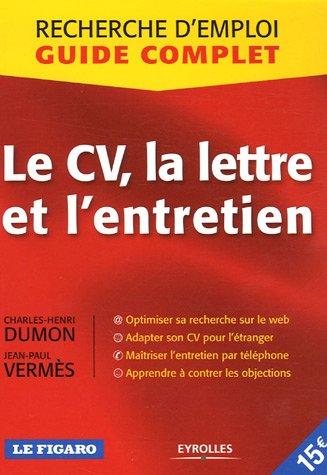 Le CV, la lettre et l'entretien (Recherche: Charles-Henri Dumon; Jean-Paul
