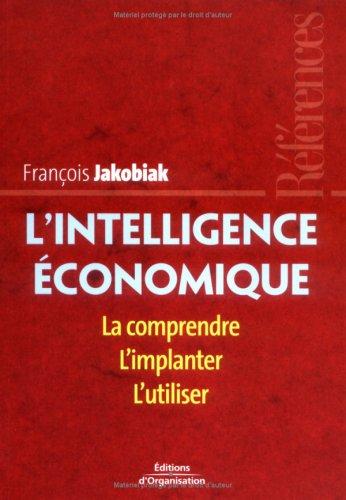 9782708136045: L'intelligence �conomique : La comprendre, l'implanter, l'utiliser