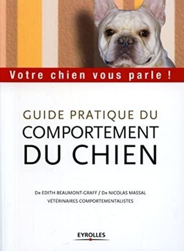 9782708136373: Guide pratique du comportement du chien : Votre chien vous parle !