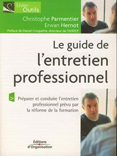 9782708136670: Le guide de l'entretien professionnel : Dans le cadre de la réforme de la formation professionnelle.