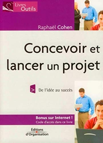 9782708137042: Concevoir et lancer un projet : De l'idée au succès