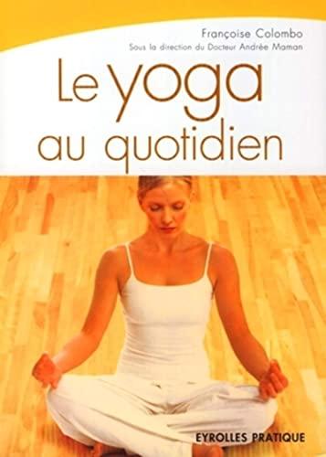 9782708137301: Le yoga au quotidien (French Edition)