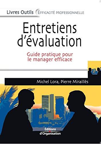 ENTRETIEN D'ÉVALUATION : GUIDE PRATIQUE POUR LE MANAGER EFFICACE: LORA MICHEL