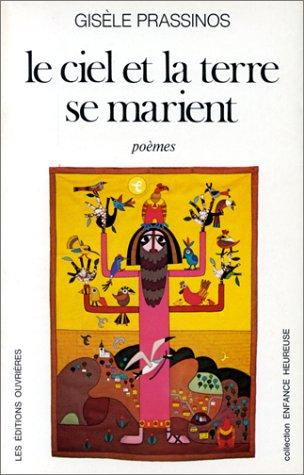 """9782708220287: Le ciel et la terre se marient: Poèmes (Collection """"Enfance heureuse"""") (French Edition)"""