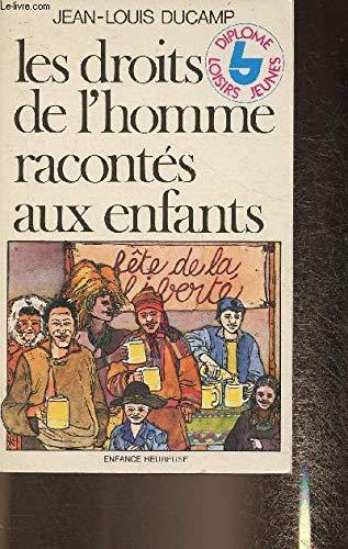 9782708222960: LES DROITS DE L'HOMME RACONTES AUX ENFANTS. 8ème édition
