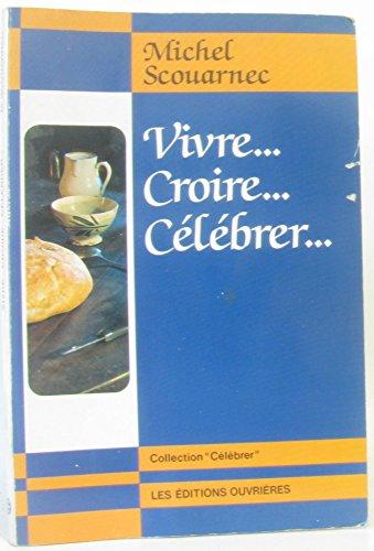 9782708223141: VIVRE CROIRE CELEBRER