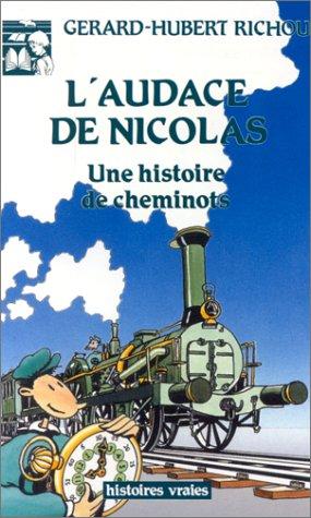 9782708228443: L'AUDACE DE NICOLAS. Une histoire de cheminots