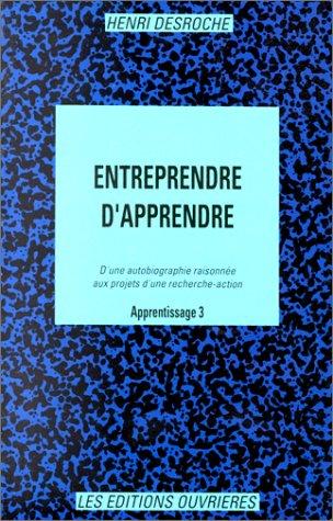 Apprentissage Tome 3 : Entreprendre d'apprendre Desroche, H