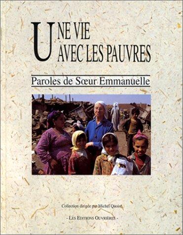 Une vie avec les pauvres: Paroles de soeur Emmanuelle (French Edition): Emmanuelle Cinquin