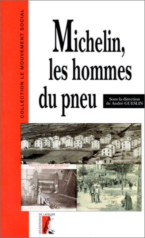 9782708230262: Michelin, les hommes du pneu: Les ouvriers Michelin, a Clermont-Ferrand, de 1889 a 1940 (Collection Mouvement social) (French Edition)