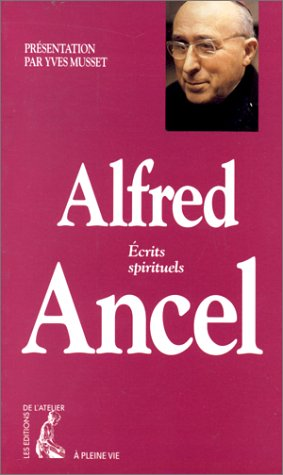 9782708230866: Alfred ancel, ecrits spirituels (French Edition)