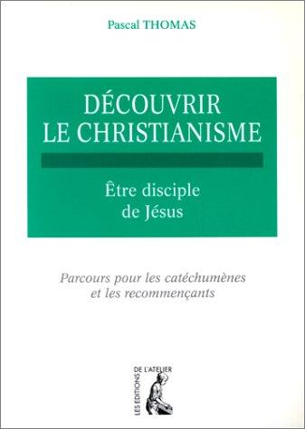 9782708231320: DECOUVRIR LE CHRISTIANISME. Tome 2, Etre disciple de Jésus, parcours pour les catéchumènes et les recommençants