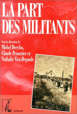 La part des militants: Biographie et mouvement ouvrier, autour du Maitron, Dictionnaire ...