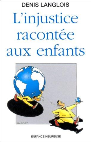 Injustice racont?e aux enfants (French Edition): Langlois, Denis