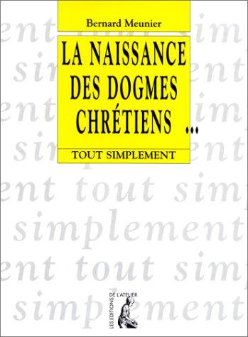 9782708235076: La naissance des dogmes chrétiens