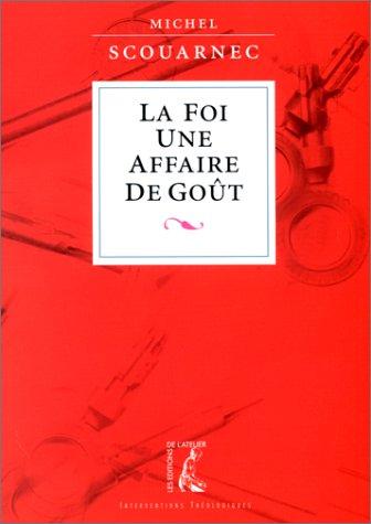 FOI UNE AFFAIRE DE GOêT (LA): SCOUARNEC,MICHEL