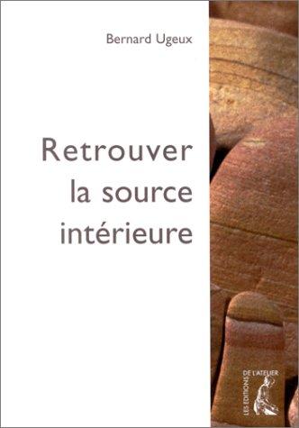 9782708235885: Retrouver la source intérieure
