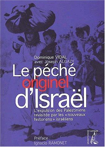 9782708236158: Le péché originel d'Israël. L'expulsion des Palestiniens revisitée par les