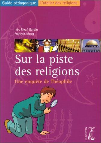 9782708236288: Sur la piste des religions : Une enquête de Théophile (guide pédagogique)