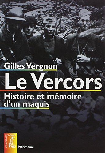 Le Vercors : Histoire et mémoire d'un maquis: Vergnon, Gilles