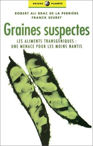 9782708236332: Graines suspectes : Les Aliments transgéniques, une menace pour les moins nantis