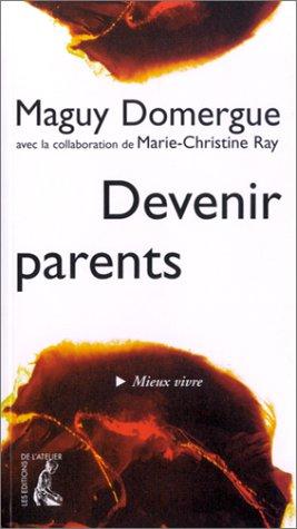 devenir parents: Maguy Domergue