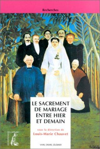 9782708236608: Le Sacrement de mariage entre hier et demain
