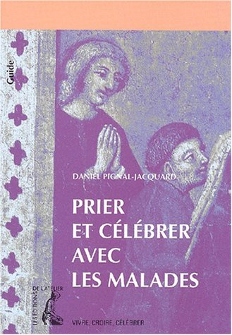 9782708236875: Prier et célébrer avec les malades