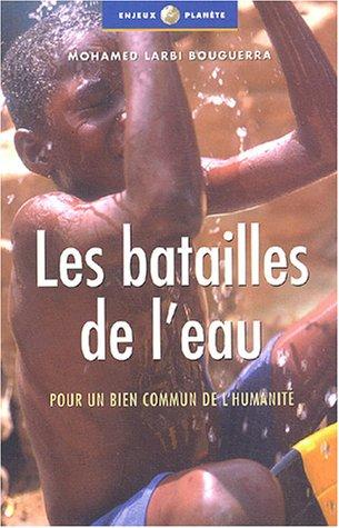 9782708236929: Les Batailles de l'eau : Pour un bien commun de l'humanité