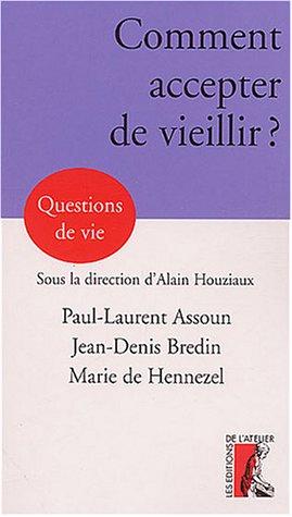 comment accepter de vieillir ?: Paul-Laurent Assoun, Jean-Denis