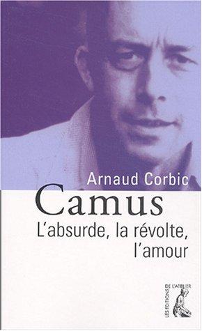 9782708237032: Camus : L'absurde, la révolte, l'amour