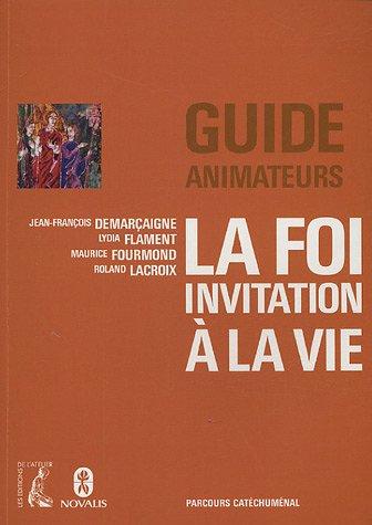 9782708237834: La foi, invitation à la vie : Guide animateurs