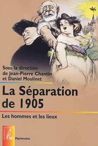 La séparation de 1905 : Les hommes et les lieux: Emile Poulat