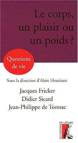 Le corps, un poids, une chance ?: Fricker Jacques, Sicard