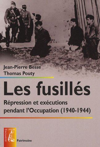 Les fusillés : Répression et exécutions pendant l'Occupation: Thomas ...