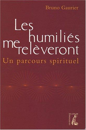 9782708239753: Les humili�s me rel�veront : Un parcours spirituel