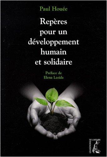 Repères pour un développement humain et solidaire: Paul Houée