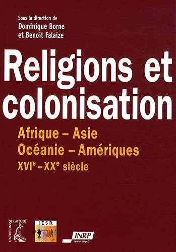 9782708240322: Religions et colonisation : Afrique-Asie-Oc�anie-Am�riques XVIe-XXe si�cle