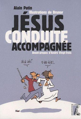 9782708240513: Jésus, conduite accompagnée : Avec Luc pour guide