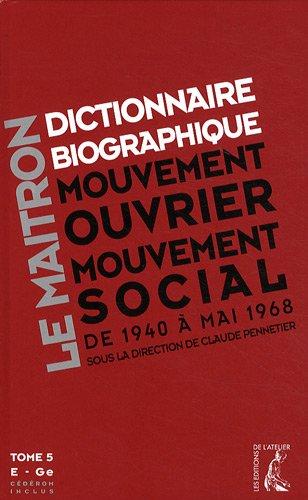 9782708240537: Dictionnaire biographique, mouvement ouvrier, mouvement social : Tome 5, Période 1940-1968, de la Seconde Guerre mondiale à mai 1968, E-Ge (1Cédérom)