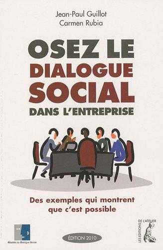 9782708240742: Osez le dialogue social dans l'entreprise : des exemples qui montrent que c'est possible