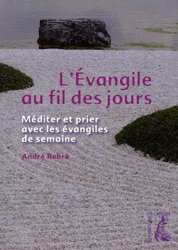 L'Évangile au fil des jours: André Rebré